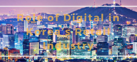 What Is The Current Role of Digital in Korea's Retail Industry?
